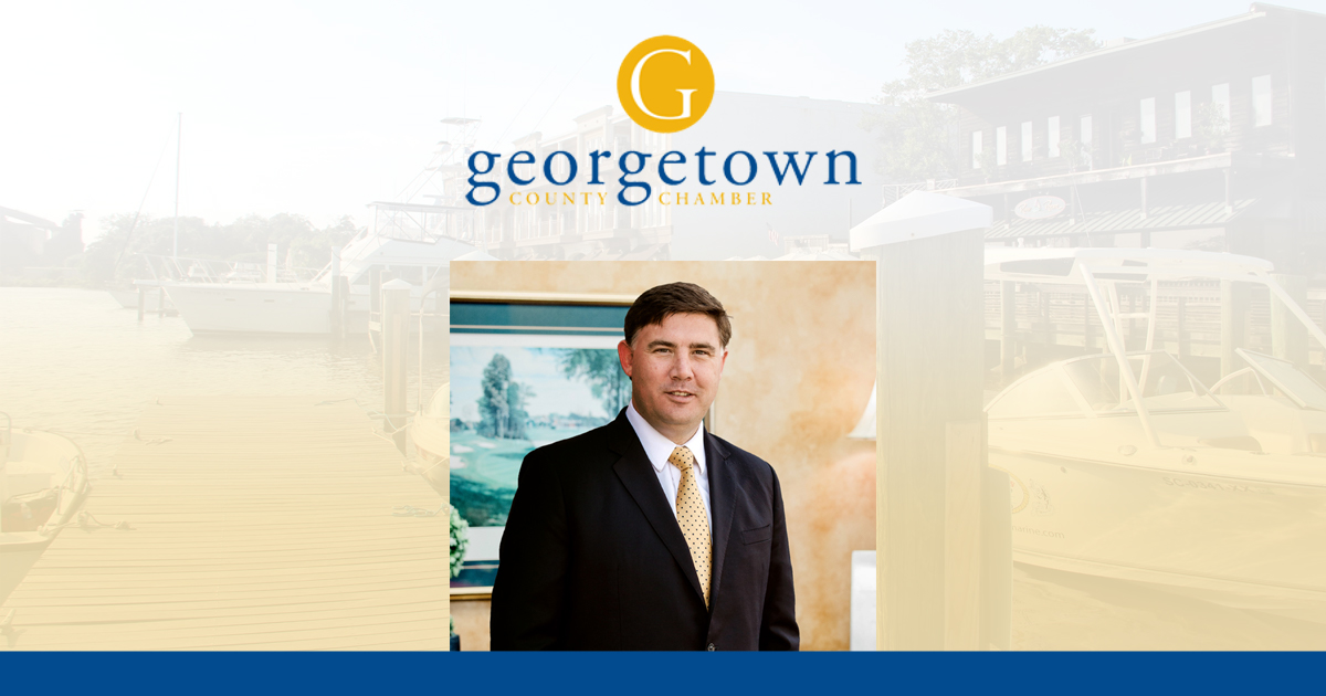 Attorney William Pavy Joins Georgetown County Chamber Of Commerce Board Of Directors
