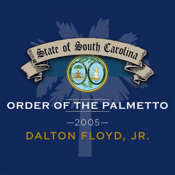 Order of The Palmetto Award - Dalton B. Floyd, Jr.